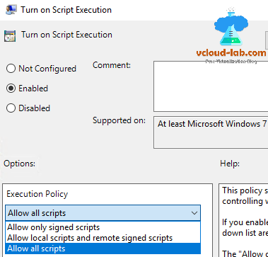 group policy turn on script execution allow all scripts, only signed scripts, local scripts and remote signed scripts powershell, object