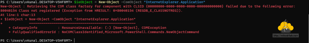 Microsoft Powershell new-Object -comobject internetExplorer.Application excel.application outlook.application retriving the com class facttory for component with CLSID class not registered.png